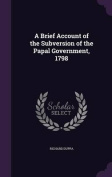 A Brief Account of the Subversion of the Papal Government, 1798