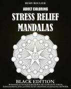 Adult Coloring Stress Relief Mandalas Black Edition
