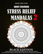 Adult Coloring Stress Relief Mandalas Black Edition 2