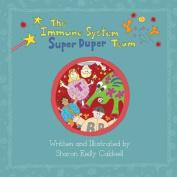 The Immune System Super Duper Team