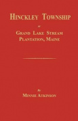 Hinckley Township; Or Grand Lake Stream Plantation [Maine]