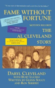 Fame Without Fortune, Motown Records, the Al Cleveland Story