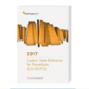 Coders' Desk Reference for Procedures (ICD-10-PCs) 2017