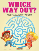 Which Way Out? Kids Maze Activity Book
