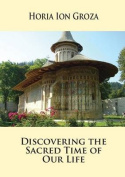 Discovering the Sacred Time of Our Life