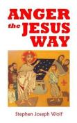 Anger the Jesus Way