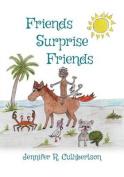 Friends Surprise Friends