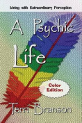 A Psychic Life