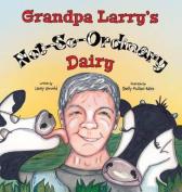 Grandpa Larry's Not-So-Ordinary Dairy