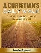 A Christian's Daily Walk (a Journal)