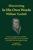 In His Own Words - Discovering William Tyndale