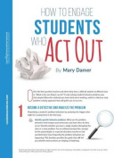How to Engage Students Who ACT Out Quick Reference Guide