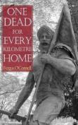One Dead for Every Kilometre Home
