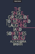 The Single Girl's Guide to Living and Laughing