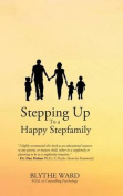 Stepping Up to a Happy Stepfamily
