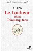 Le Bonheur Selon Tchouang-Tseu [FRE]