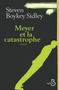 Meyer Et La Catastrophe [FRE]
