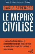 Le Mepris Civilise [FRE]