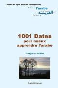 1001 Dates Pour Mieux Apprendre L'Arabe [FRE]