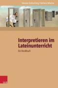 Interpretieren Im Lateinunterricht [GER]