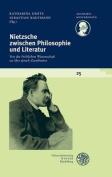 Nietzsche Zwischen Philosophie Und Literatur [GER]