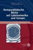 Komparatistische Blicke Auf Lateinamerika Und Europa  [GER]