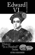 Edward VI in a Nutshell