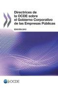 Directrices de La Ocde Sobre El Gobierno Corporativo de Las Empresas Publicas, Edicion 2015 [Spanish]