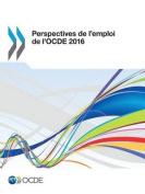Perspectives de L'Emploi de L'Ocde 2016 [FRE]