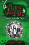 An Triuir Agus Lubag [GLA]