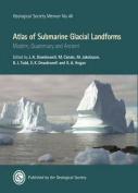Atlas of Submarine Glacial Landforms