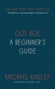 Old Age: A Beginner's Guide