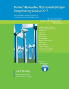 Plunkett's Renewable, Alternative & Hydrogen Energy Industry Almanac 2017