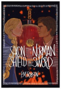 Saxon Shield, Norman Sword