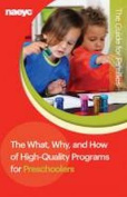 The What, Why, and How of High-Quality Programs for Preschoolers