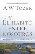 Y El Habito Entre Nosotros [Spanish]