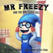 MR Freezy and the Very Close Call