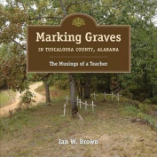 Marking Graves in Tuscaloosa County, Alabama
