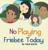 No Playing Frisbee Today