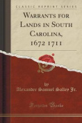 Warrants for Lands in South Carolina, 1672 1711