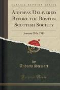 Address Delivered Before the Boston Scottish Society