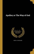Apollos; Or the Way of God
