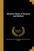 Museum Ideals of Purpose and Method