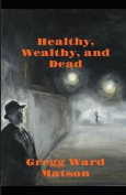 Healthy, Wealthy, and Dead