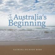 In Australia's Beginning
