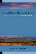 de Aztlan Al Rio de La Plata [Spanish]