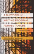 A Rhetoric for Writing Program Administrators (2nd Edition)