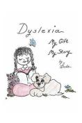 Dyslexia, My Gift, My Story