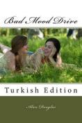 Bad Mood Drive [TUR]