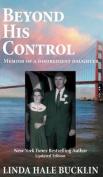 Beyond His Control - Memoir of a Disobedient Daughter